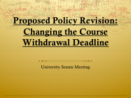 Proposed Policy  Revision: Changing the Course Withdrawal Deadline
