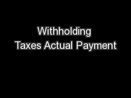 Withholding Taxes Actual Payment