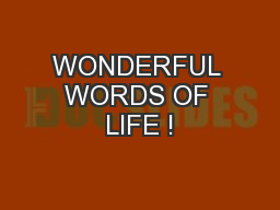 WONDERFUL WORDS OF LIFE ! PowerPoint PPT Presentation
