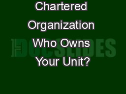 Chartered Organization Who Owns Your Unit?