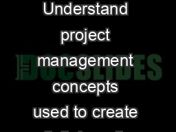 Objective 202.01 3% Understand project management concepts used to create digital media.
