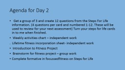 Agenda for Day 2    Get a group of 3 and create 12 questions from the Steps For Life information. ( PowerPoint PPT Presentation