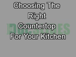 Choosing The Right Countertop For Your Kitchen PowerPoint PPT Presentation