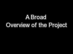 A Broad Overview of the Project