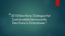 """"""" 2018  Elections: Dialogue for Sustainable Democratic Elections in Zimbabwe"""