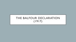 The Balfour Declaration (1917)
