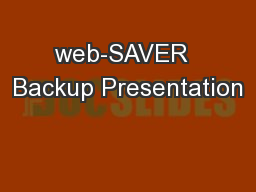 web-SAVER  Backup Presentation