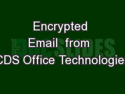Encrypted Email  from  CDS Office Technologies