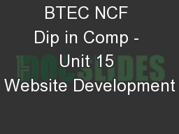 BTEC NCF Dip in Comp - Unit 15 Website Development