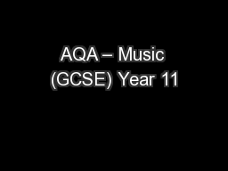 AQA – Music (GCSE) Year 11 PowerPoint Presentation, PPT - DocSlides