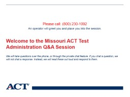 Welcome to the Missouri ACT Test Administration Q&A Session