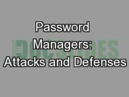 Password Managers: Attacks and Defenses PowerPoint PPT Presentation