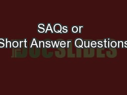 SAQs or  Short Answer Questions