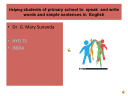 Helping  students of primary school to  speak  and write words and simple sentences in  English