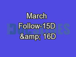 March Follow-15D & 16D