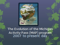 The  Evolution of the Michigan Activity Pass (MAP) program PowerPoint PPT Presentation