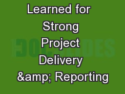 Lessons Learned for  Strong Project Delivery & Reporting