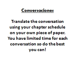 Conversaciones Translate the conversation using your chapter schedule PowerPoint PPT Presentation