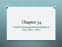 Chapter 34 Franklin Roosevelt and the Shadow of War (1933 – 1941)
