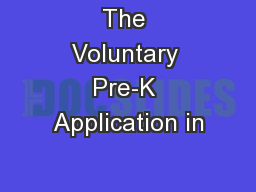 The Voluntary Pre-K Application in PowerPoint PPT Presentation