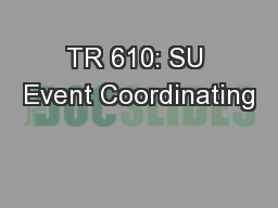 TR 610: SU Event Coordinating