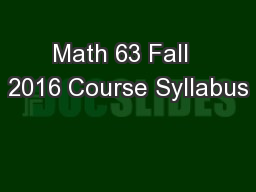 Math 63 Fall  2016 Course Syllabus