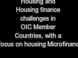 Housing and Housing finance challenges in OIC Member Countries, with a focus on housing Microfinanc