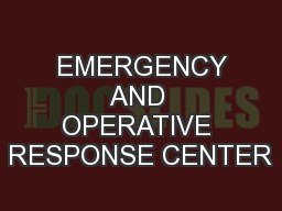 EMERGENCY AND OPERATIVE RESPONSE CENTER