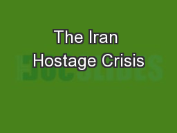 The Iran Hostage Crisis PowerPoint PPT Presentation
