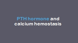PTH hormone  and calcium hemostasis