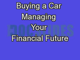 Buying a Car Managing Your Financial Future PowerPoint PPT Presentation