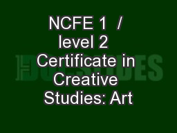 NCFE 1  / level 2  Certificate in Creative Studies: Art