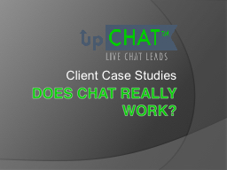 Does Chat Really Work?  Client Case Studies