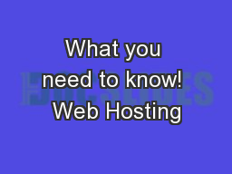 What you need to know! Web Hosting