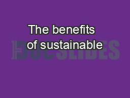The benefits  of sustainable