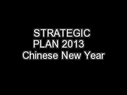 STRATEGIC PLAN 2013   Chinese New Year PowerPoint PPT Presentation