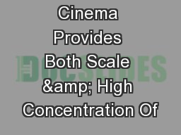 Cinema Provides Both Scale & High Concentration Of