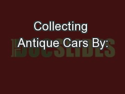 Collecting Antique Cars By: