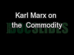 Karl Marx on the  Commodity