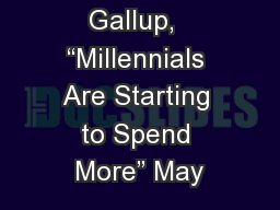 """Source: Gallup,  """"Millennials Are Starting to Spend More"""" May"""