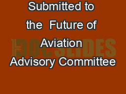 Submitted to the  Future of Aviation Advisory Committee