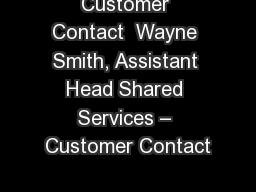 Customer Contact  Wayne Smith, Assistant Head Shared Services – Customer Contact