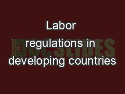 Labor regulations in developing countries PowerPoint PPT Presentation