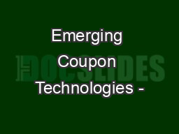 Emerging Coupon Technologies -