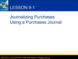LESSON 9-1 Journalizing Purchases Using a Purchases Journal