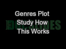 Genres Plot Study How This Works