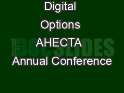 Digital Options AHECTA  Annual Conference PowerPoint PPT Presentation