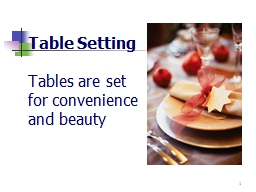 Table  Setting Tables are set for convenience and beauty PowerPoint PPT Presentation