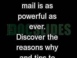 DIRECT MAIL:  Direct mail is as powerful as ever. Discover the reasons why and tips to help make yo