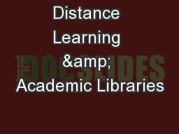 Distance Learning & Academic Libraries